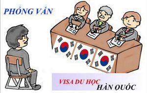 phỏng vấn visa du học Hàn Quốc